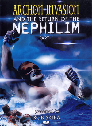 Archon Invasion The Return Of The Nephilim Part 1 Dvd By