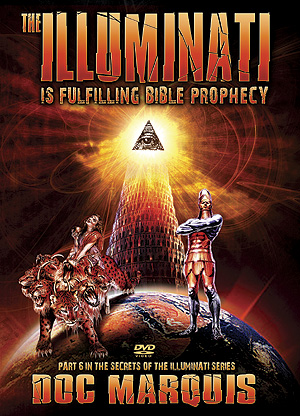 The Illuminati Is Fulfilling Biblical Prophecy - DVD #6 In