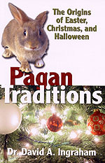 Pagan Traditions: The REAL Origins of Easter, Christmas, and ...